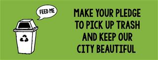 Make Your Pledge to Pick Up Trash and Keep Our City Beautiful